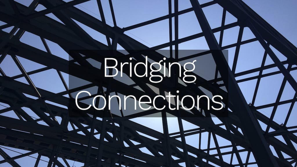 Bridging Connections - Slide #1